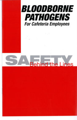 Bloodborne Pathogens For Cafeteria Employees: Safety Behind The Lines – Handbook