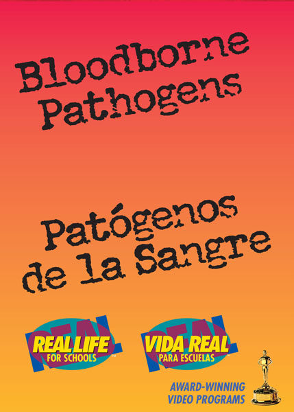 Bloodborne Pathogens: Real, Real-Life For Schools – Handbook