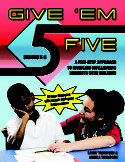 Give 'Em Five: A Five Step Approach to Handling Challenging Moments with Children by Larry Thompson and Angela Thompson