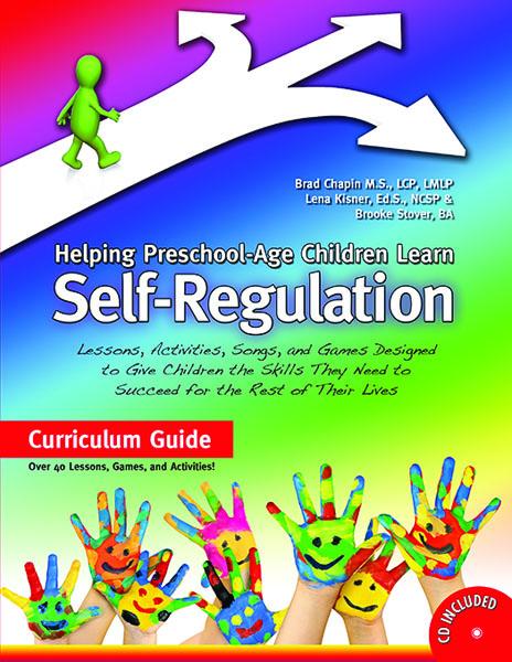 Helping Preschool-Age Children Learn Self-Regulation by Brad Chapin