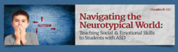 Navigating the Neurotypical World: Teaching Social & Emotional Skills to Students with ASD – Unlimited Access DVD