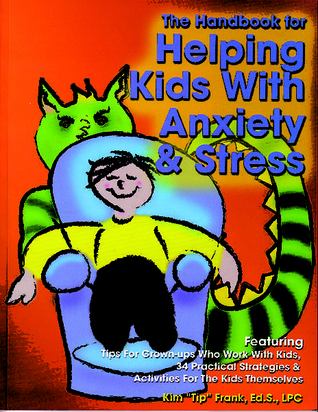 """The Handbook for Helping Kids with Anxiety & Stress by Kim """"Tip"""" Frank"""