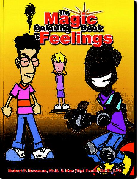 "The Magic Coloring Book of Feelings by Robert Bowman, Ph.D. & Kim ""Tip"" Frank"