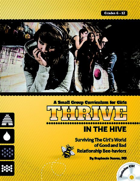 Thrive in the Hive with CD – Surviving the Girl's World of Good and Bad Relationship Bee-haviors by Stephanie Jensen