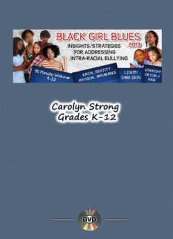 Black Girl Blues: Insights for Addressing Intra-Racial Bullying – Single User