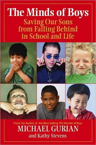 The Minds of Boys by Michael Gurian and Kathy Stevens