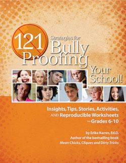 121 Strategies for Bully Proofing Your School by Erika Shearin Karres