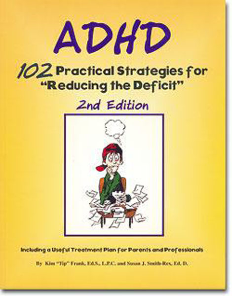 "ADHD: 102 Practical Strategies for Reducing the Deficit by Kim ""Tip"" Frank"