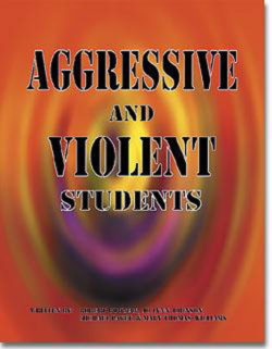 Aggressive and Violent Students by Robert Bowman, Jo Lynn Johnson, Mike Paget and Mary Thomas Williams