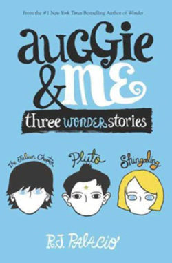 Auggie & Me: Three Wonder Stories by R.J. Palacio