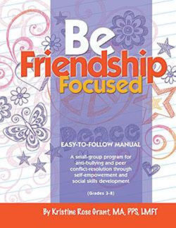 BFF: Be Friendship Focused by Kristine Rose Grant