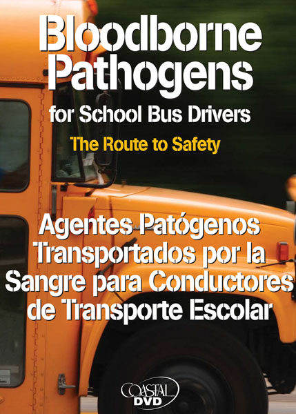 Bloodborne Pathogens For School Bus Drivers: The Route To Safety – DVD