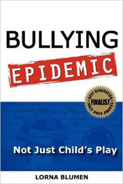 Bullying Epidemic: Not Just Child's Play by Lorna Blumen
