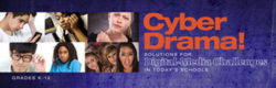 CyberDrama: Solutions for Digital Media Perils in Today's Schools – Unlimited Access DVD