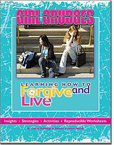 Girl Grudges: Learning How to Forgive and Live by Cheryl Dellasega, Ph.D. and Shileste Overton-Morris