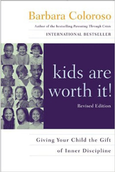 Kids are Worth It! by Barbara Coloroso