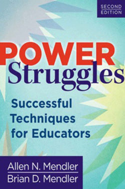 Power Struggles: Successful Techniques for Educators by Brian and Allen Mendler