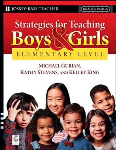 Strategies for Teaching Boys and Girls – Elementary Level by Michael Gurian