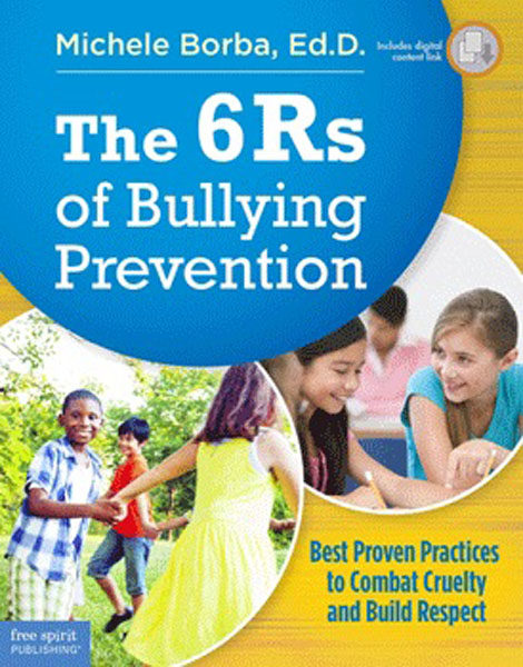The 6Rs of Bullying Prevention by Michele Borba