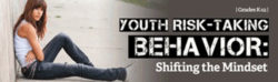 Youth Risk-Taking Behavior: Shifting the Mindset Webinar – Single User