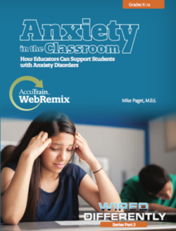 WebRemix: Anxiety in the Classroom – How Educators Can Support Students with Anxiety Disorders